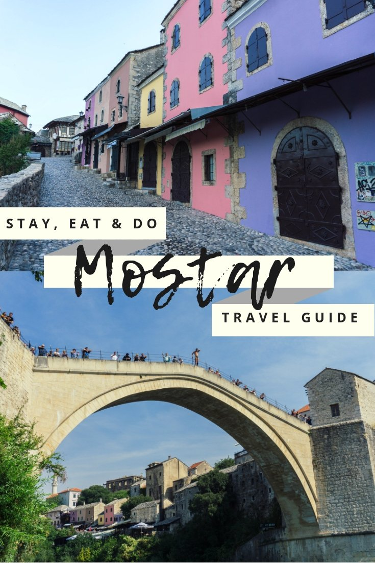 A travel guide of things to do, where to stay and what to eat in picturesque Mostar in Bosnia & Herzegovina